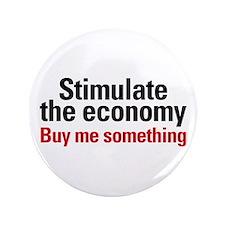 """Stimulate The Economy 3.5"""" Button"""