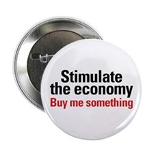 "Stimulate The Economy 2.25"" Button"