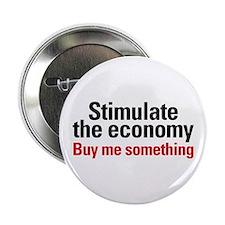 """Stimulate The Economy 2.25"""" Button"""