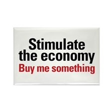 Stimulate The Economy Rectangle Magnet