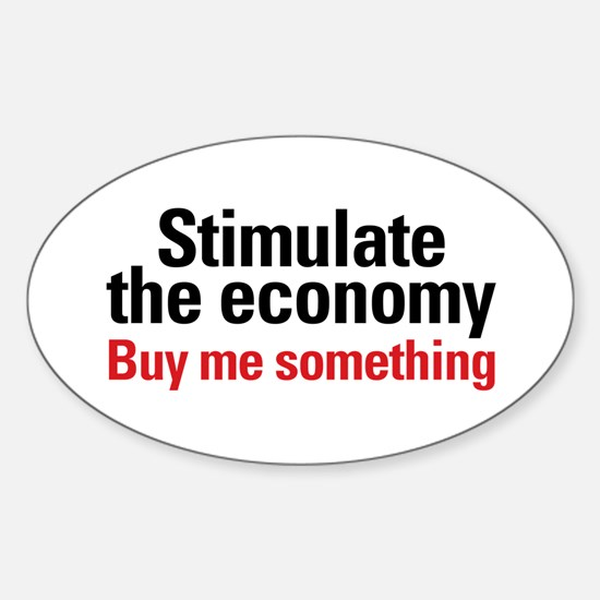 Stimulate The Economy Oval Decal