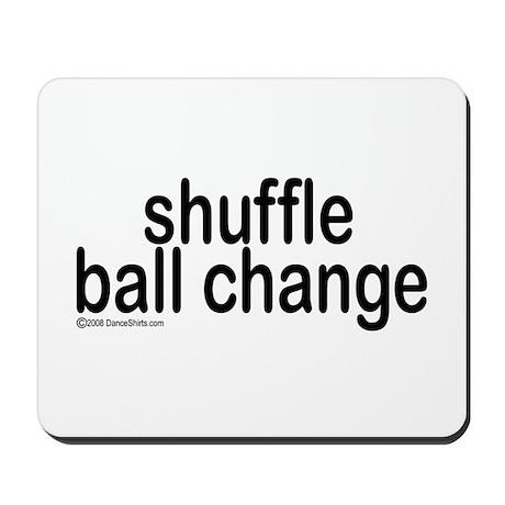 Shuffle Ball Change Mousepad