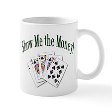 Show Me Money Poker Mug