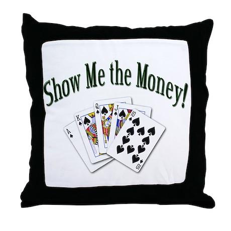 Show Me Money Poker Throw Pillow