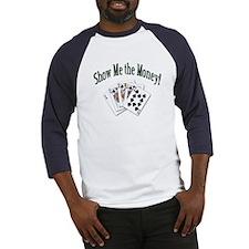 Show Me Money (Front) Baseball Jersey