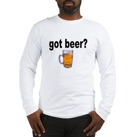 got beer? for Beer Lovers Long Sleeve T-Shirt