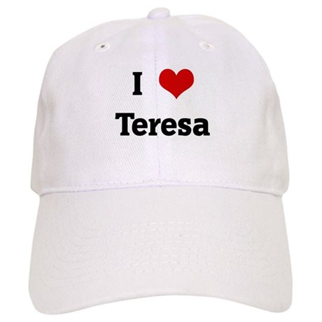 I Love Teresa Cap