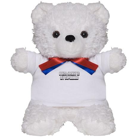 A Disc Jockey is my Superhero Teddy Bear