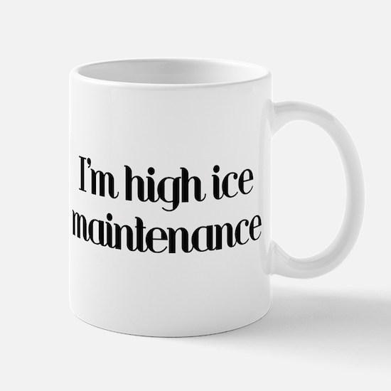 I'm high ice maintenance-blac Mug