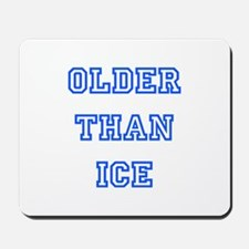 older than ice-blue Mousepad