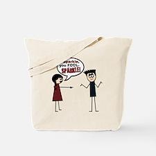 Sparkle, you FOOL! Tote Bag