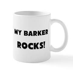 MY Barker ROCKS! Mug
