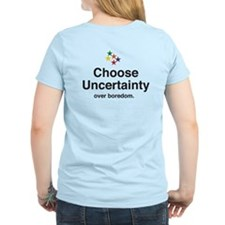 Choose uncertainty over... T-Shirt