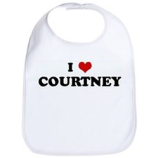 I Love COURTNEY Bib