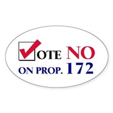 Vote NO on Prop 172 Oval Decal