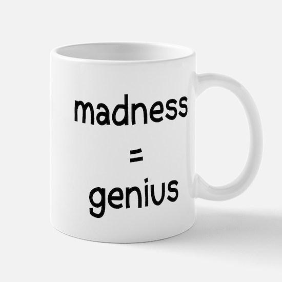 madness = genius Mug