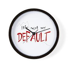 It's Not My Default - Wall Clock