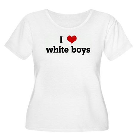 I Love white boys Women's Plus Size Scoop Neck T-S