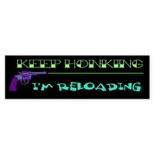 Keep honking I'm reloading sticker