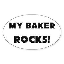MY Baker ROCKS! Oval Sticker