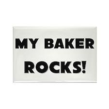 MY Baker ROCKS! Rectangle Magnet