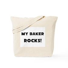 MY Baker ROCKS! Tote Bag