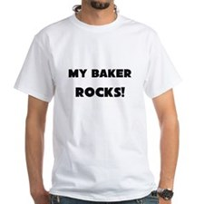 MY Baker ROCKS! White T-Shirt
