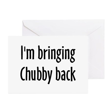 I'm Bringing Chubby Back! Greeting Cards (Pk of 20
