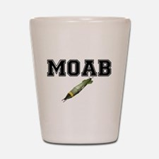 MOAB - MOTHER OF ALL BOMBS Shot Glass