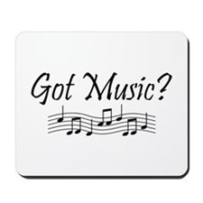 Got Music? Mousepad