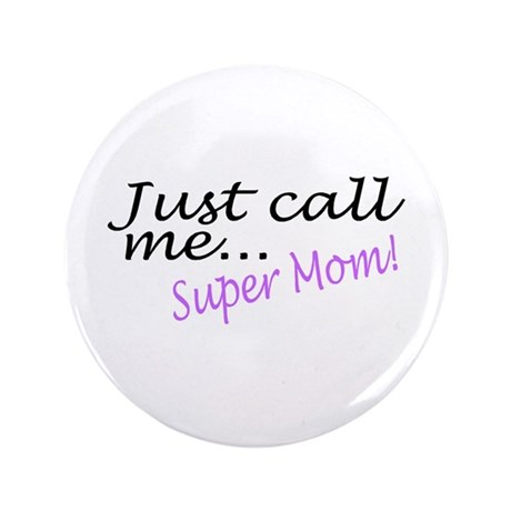 """Just Call Me Super Mom 3.5"""" Button (100 pack)"""