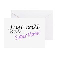 Just Call Me Super Mom Greeting Card