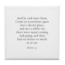 MARK  6:31 Tile Coaster