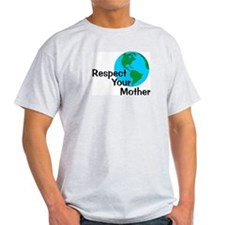 Respect Your Mother Ash Grey T-Shirt