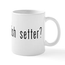 Got English Setter? Mug