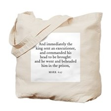 MARK  6:27 Tote Bag