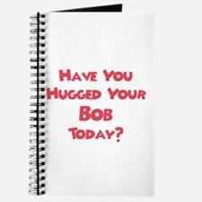 Have You Hugged Your Bob? Journal