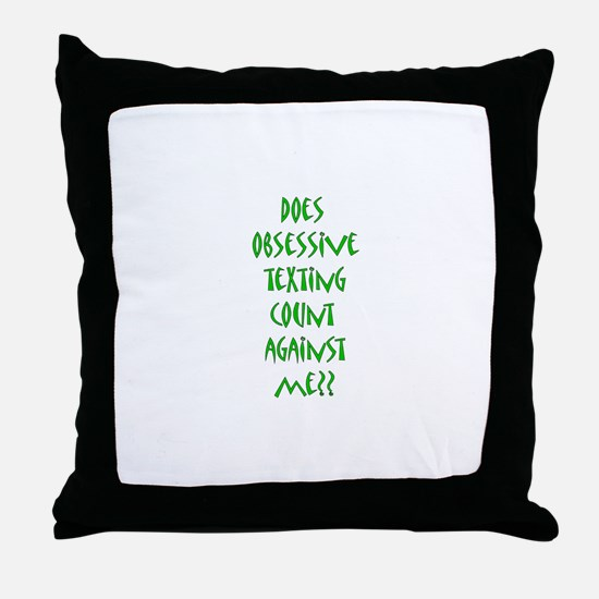 obsessive texting Throw Pillow