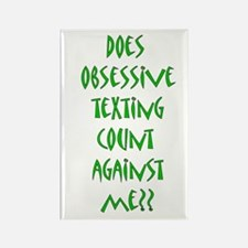 obsessive texting Rectangle Magnet