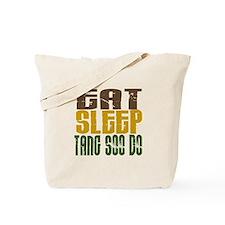 Eat Sleep Tang Soo Do Tote Bag