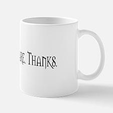 Hi. I Don't Care. Thanks. (20) Mug