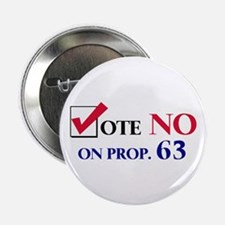Vote NO on Prop 63 Button