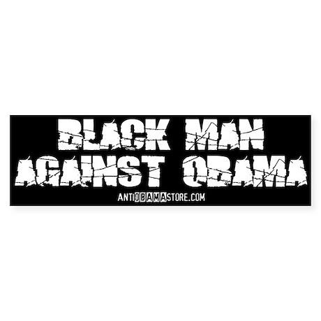 BLACK MAN AGAINST OBAMA Bumper Sticker