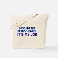 SPOILING THE GRANDCHILDREN... Tote Bag