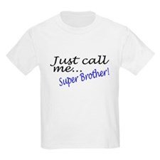 Just Call Me Super Brother T-Shirt