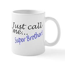 Just Call Me Super Brother Mug