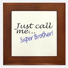 Just Call Me Super Brother Framed Tile