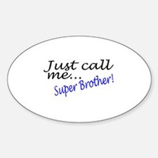 Just Call Me Super Brother Oval Decal