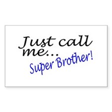 Just Call Me Super Brother Rectangle Decal