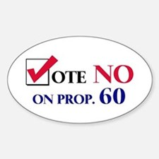 Vote NO on Prop 60 Oval Bumper Stickers